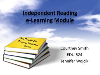Independent Reading  e-Learning Module