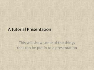 A tutorial Presentation