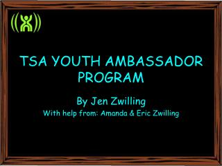TSA YOUTH AMBASSADOR PROGRAM