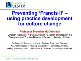 Preventing 'Francis II' – using practice development for culture change