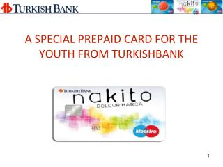 A SPECIAL PREPAID CARD FOR THE YOUTH FROM TURKISHBANK