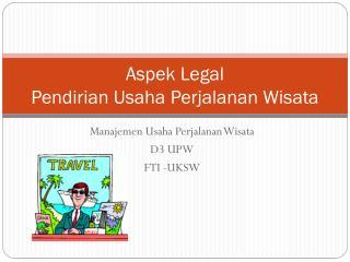 Aspek  Legal Pendirian  Usaha  Perjalanan Wisata