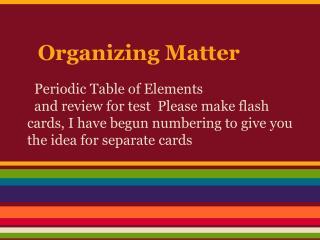 Organizing Matter