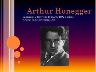 sa narodil v Havre na10marca1892a zomrel vParížina27novembra1955