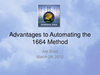 Advantages to Automating the 1664 Method
