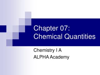 Chapter 07: Chemical Quantities