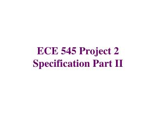 ECE 545 Project 2 Specification Part II