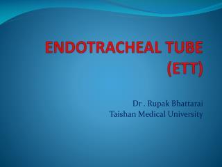 ENDOTRACHEAL TUBE (ETT)
