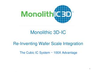 Monolithic 3D-IC Re-Inventing Wafer Scale Integration