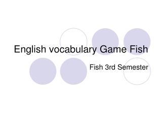 English vocabulary Game Fish