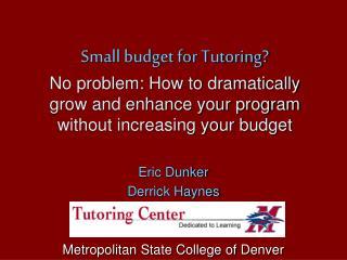 Eric Dunker Derrick Haynes Metropolitan State College of Denver