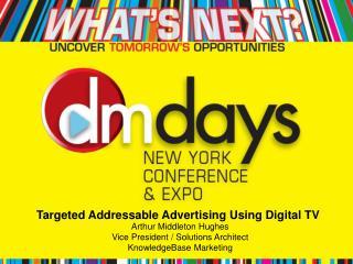 Targeted Addressable Advertising Using Digital TV