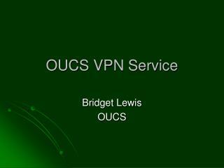 OUCS VPN Service