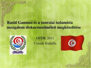 Rasid Gannusi  és a tunéziai  iszlamista  mozgalom diskurzuselméleti megközelítése