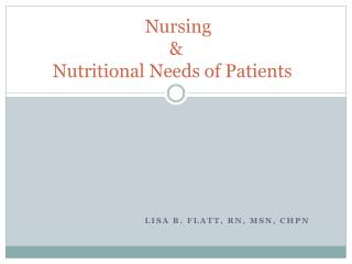 Nursing  &  Nutritional Needs of Patients