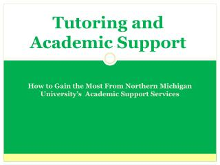 Tutoring and  Academic Support