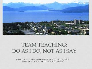 TEAM TEACHING:  DO AS I DO, NOT AS I SAY