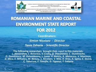 ROMANIAN MARINE  AND COASTAL  ENVIRONMENT  STATE REPORT  FOR 2012