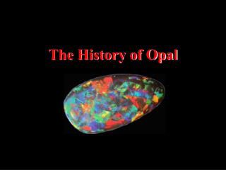 The History of Opal