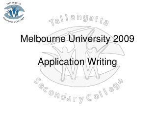 Melbourne University 2009 Application Writing