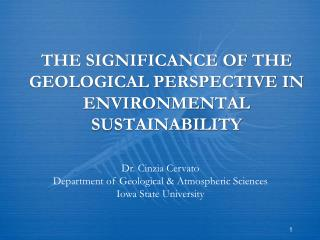 THE SIGNIFICANCE OF THE GEOLOGICAL PERSPECTIVE IN ENVIRONMENTAL SUSTAINABILITY