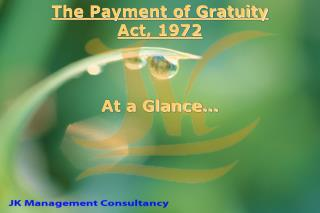 The Payment of Gratuity Act, 1972 At a Glance…