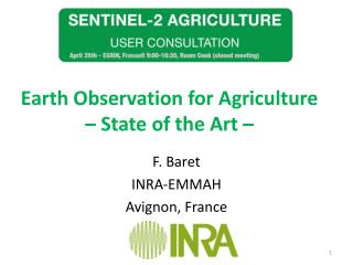Earth Observation for Agriculture – State of the  Art –