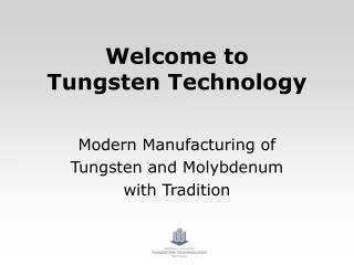 Welcome to   Tungsten Technology