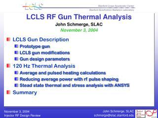 LCLS RF Gun Thermal Analysis  John Schmerge, SLAC November 3, 2004