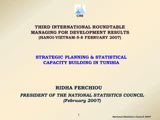 PRESIDENT OF THE NATIONAL STATISTICS COUNCIL (February 2007)