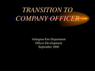 TRANSITION TO COMPANY OFFICER
