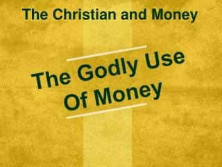 The Godly Use Of Money