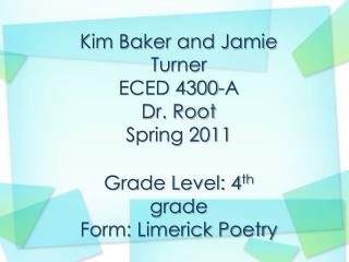 Kim Baker and Jamie Turner ECED 4300-A Dr. Root Spring 2011