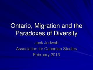 Ontario, Migration and the Paradoxes of Diversity