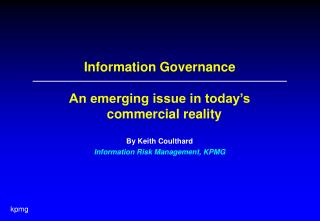 Information Governance An emerging issue in today's commercial reality