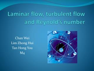 Laminar flow, turbulent flow and Reynold's number