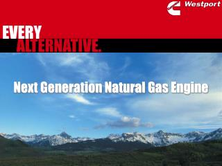 Next Generation Natural Gas Engine