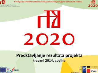 Predstavljanje rezultata projekta travanj  2014 . godine