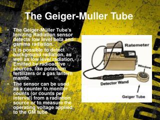 The Geiger-Muller Tube