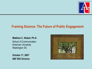 Framing Science: The Future of Public Engagement