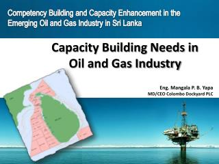 Capacity Building Needs in  Oil and Gas Industry