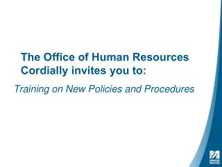 The Office of Human Resources Cordially invites you  to: