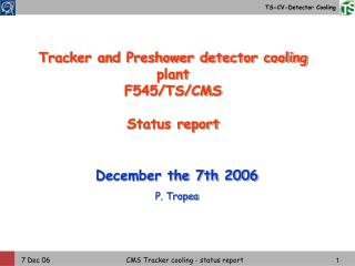 Tracker and Preshower detector cooling plant F545/TS/CMS Status report