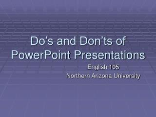 Do's and Don'ts of PowerPoint Presentations