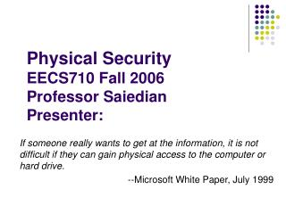 Physical Security EECS710 Fall 2006 Professor Saiedian Presenter: