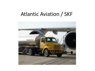 Atlantic Aviation / SKF