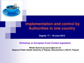Implementation and control by Authorities in one country Zagreb, 17 – 18 June  2013