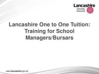 Lancashire One to One Tuition: Training for School Managers/Bursars