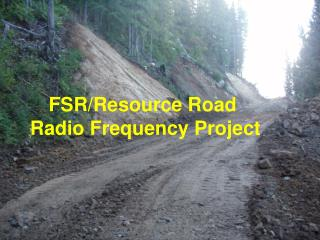 FSR/Resource Road  Radio Frequency Project