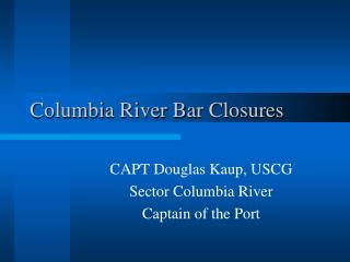 Columbia River Bar Closures